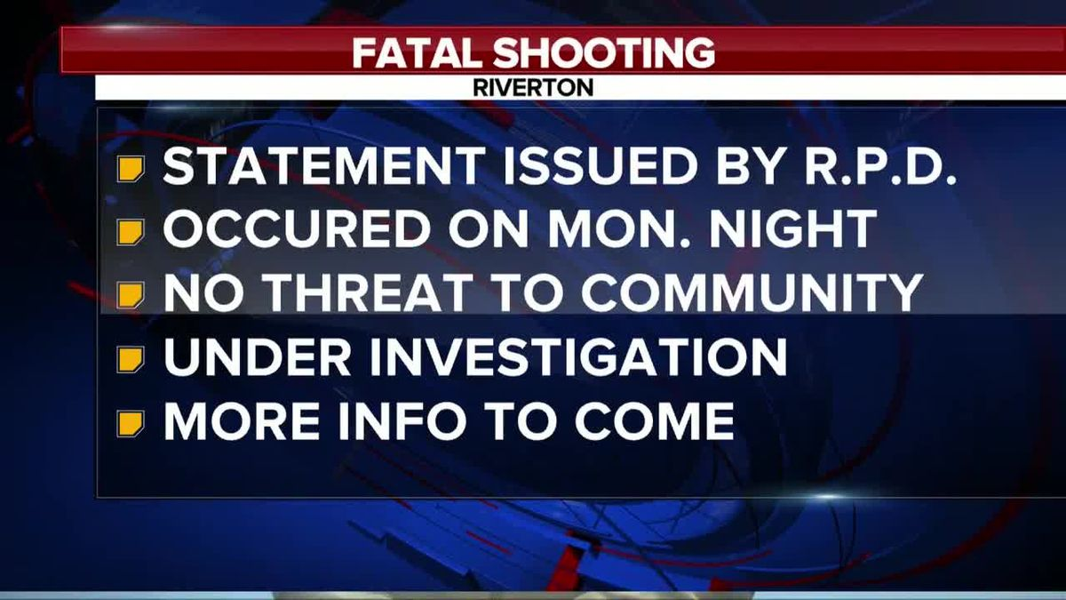 Riverton Police Department press release involving deadly shooting