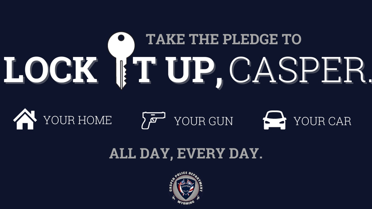 Casper police are asking residents to take the pledge to lock up and secure their homes,...